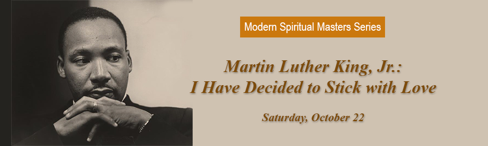 Martin Luther King, Jr: I Have Decided to Stick with Love - Oct 22