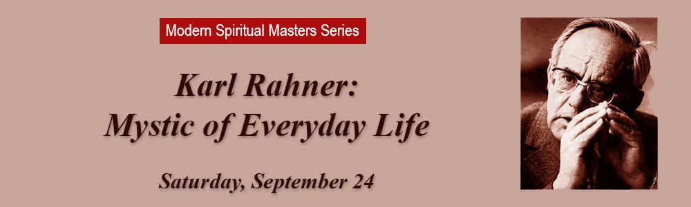 Karl Rahner: Mystic of Everyday Life - Sept 24