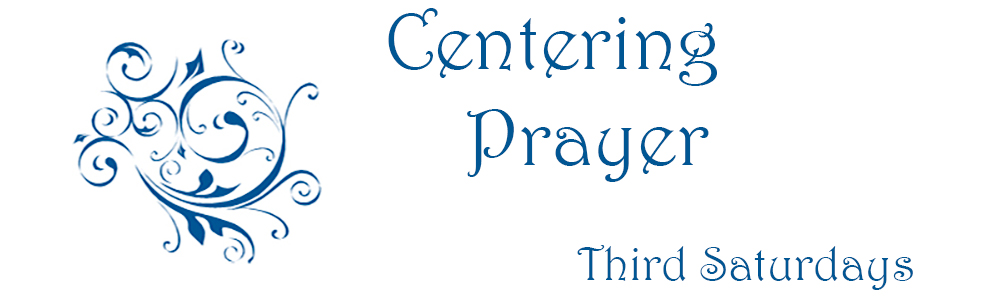 Centering Prayer - Third Saturdays