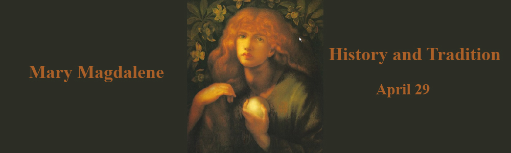 Mary Magdalene: History and Tradition - Apr 22